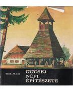 Göcsej népi építészete - Tóth János