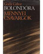 Bolondóra / Mennyei csavargók (dedikált) - Goda Gábor
