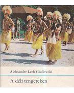 A déli tengereken - Godlewski, Aleksander Lech