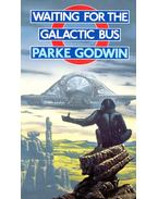 Waiting for the Galactic Bus - GODWIN, PARKE