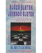 Előző életek - Jövendő életek - Goldberg, Bruce dr.