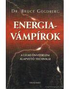Energiavámpírok - Goldberg, Bruce dr.