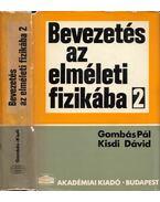 Bevezetés az elméleti fizikába II. - Gombás Pál, Dr. Kisdi Dávid