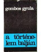 A történelem balján - Gombos Gyula