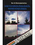 Meteorológiáról mindenkinek - Goncsarenko, SZ. U.