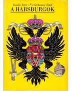 A Habsburgok - Gonda Imre, Niederhauser Emil