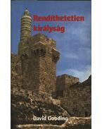 Rendíthetetlen királyság - Gooding, David
