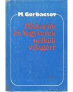 Háborúk és fegyverek nélküli világért - Gorbacsov, Mihail