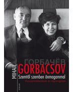 Szemtől szemben önmagammal - Gorbacsov, Mihail