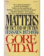 Matters of Fact and of Fiction - Gore Vidal