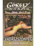 Vadászszőnyeg - Görgey Gábor
