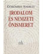 Irodalom és nemzeti önismeret - Görömbei András