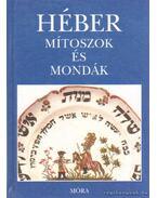 Héber mítoszok és mondák - Grabner Mária, Komoróczy Géza
