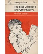 The Lost Childhood and Other Essays - Graham Greene