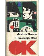 Titkos megbízatás - Graham Greene