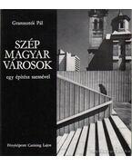 Szép Magyar városok - egy építész szemével - Granasztói Pál
