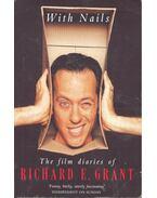 With Nails – The Film Diaries of Richard E. Grant - GRANT, RICHARD E.