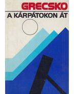 A Kárpátokon át - Grecsko, A. A.