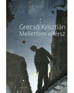 Mellettem elférsz - Grecsó Krisztián