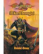 A kard lovagjai - Green, Roland