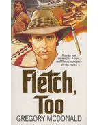 Fletch, Too - Gregory McDonald