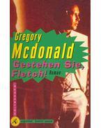 Gestehen Sie, Fletch! - Gregory McDonald