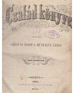 Család könyve. Első évfolyam (1855) - Greguss Ágost, Hunfalvy János