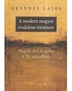 A modern magyar irodalom története - Grendel Lajos
