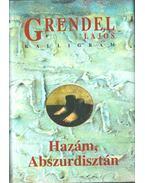 Hazám, Abszurdisztán I. (dedikált) - Grendel Lajos