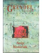 Szép históriák (dedikált) - Grendel Lajos