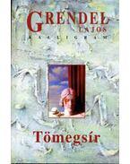 Tömegsír - Grendel Lajos