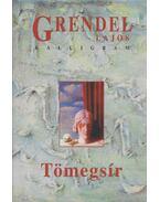 Tömegsír (dedikált) - Grendel Lajos