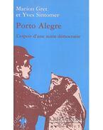 Porto Alegre - L'espoir d'une autre démocratie - GRET, MARION - SINTOMER, YVES