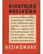 Hivatalos nyelvünk kézikönyve - Grétsy László