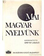 Mai magyar nyelvünk - Grétsy László