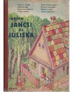 Jancsi és Juliska és más mesék - Grimm