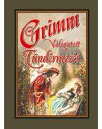 Grimm válogatott tündérmeséi - Grimm testvérek