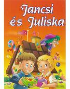 Jancsi és Juliska - Grimm testvérek