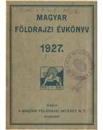 Magyar földrajzi évkönyv az 1927. évre - gróf Teleki Pál, Karl János, Kéz Andor
