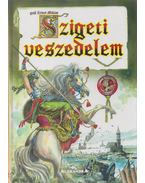 A Szigeti veszedelem - Gróf Zrínyi Miklós