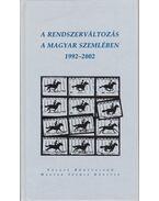 A rendszerváltozás a Magyar Szemlében 1992-2002 - Gróh Gáspár (szerk.), Kodolányi Gyula (szerk.)