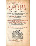 De Jure Belli ac Pacis libri tres - Grotius, Hugo