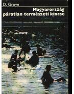 Magyarország páratlan természeti kincse - Grove,D.