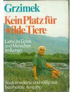 Klein Platz für wilde Tiere - Grzimek, Bernhard