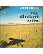 Ráj divokych zvírat - Grzimek, Bernhard, Michael Grzimek