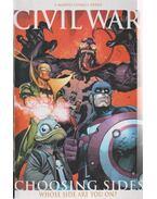 Civil War: Choosing Sides No. 1. - Guggenheim, Marc, Yu, Leinil Francis