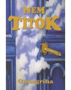 Nem Titok - Gunagriha