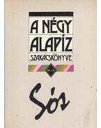 A négy alapíz szakácskönyve: sós - Gundel Imre, Aranyossy Árpád (szerk.), Dworschák Ernő dr., Frank Júlia