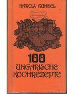 100 Ungarische kochrezepte (mini) - Gundel Károly