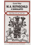 M. A. Rothschild, a bankalapító - Gunst Péter
